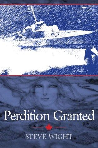 Perdition Granted, by Steve Wight