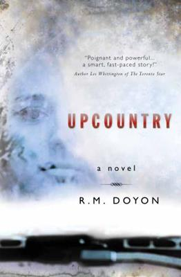 Up Dountry, by R.M. Doyon