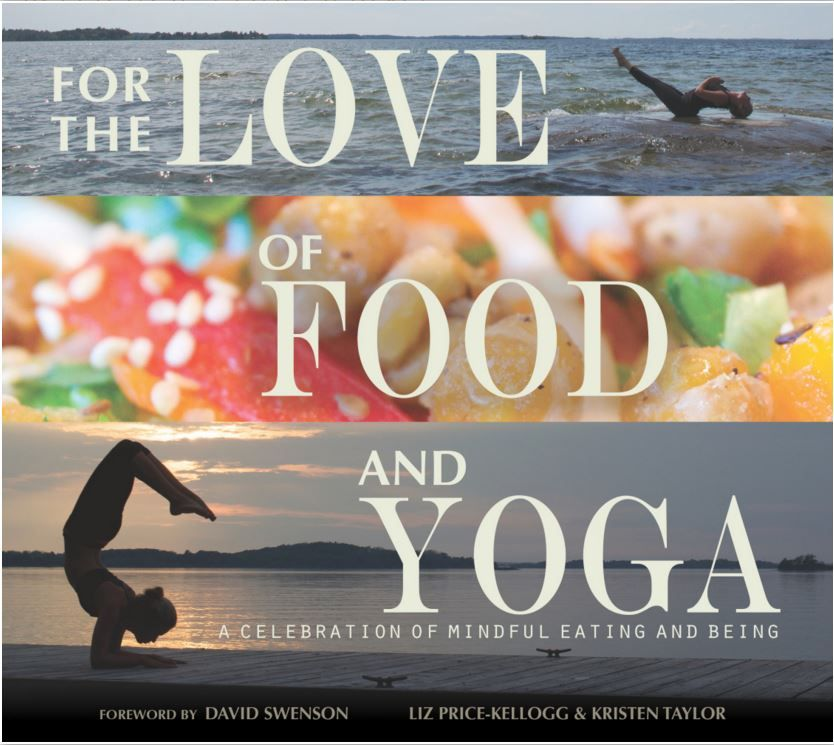 For The Love Of Food And Yoga, by Liz Price-Kellogg and Kristen Taylor
