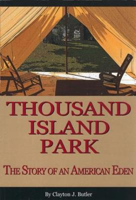 Thousand Island Park: The Story of an American Eden