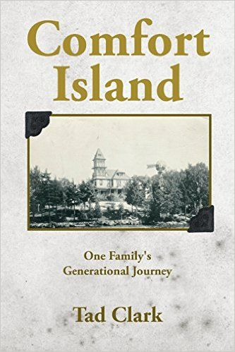 Comfort Island: One Family's Generational Journey by Tad Clark