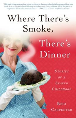 Where There's Smoke, There's Dinner by Regie Carpenter